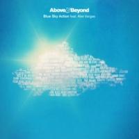 Above & Beyond Blue Sky Action feat. Alex Vargas(EDX's Indian Summer Remix)