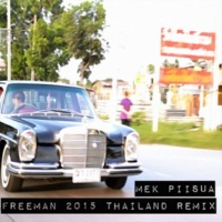 Mek Piisua FREEMAN 2015 Thailand Remix