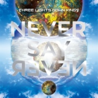 THREE LIGHTS DOWN KINGS NEVER SAY NEVER -Album ver-