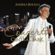 Andrea Bocelli Concerto: One Night In Central Park [Remastered]