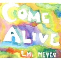 エミ・マイヤー Come Alive