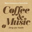 畠山美由紀 & 小池龍平 Coffee & Music ~Drip for Smile~