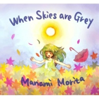 Manami Morita When Skies are Grey