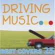 V.A. ドライビング・ミュージック・ベスト・カヴァーズ・セレクト・25