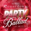 Girls Party Project Countdown Party - Best Ballad - Mixxx! (Mixed By JaicoM Music)
