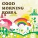 V.A. Good Morning Bossa ~早起きした朝のボサノバ~