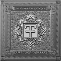 ザ・ドリーム/T.I. That's My S**t (feat.T.I.) [Radio Edit]