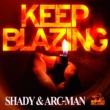 SHADY & ARC-MAN KEEP BLAZING