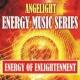 Angelight Energy of Enlightenment (Energy Music Series)