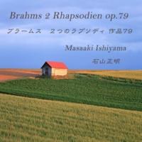 石山正明 ラプソディ第1番 ロ短調 Op. 79 - 1