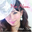 Tomo_Yo Not Alone…