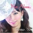 Tomo_Yo Not Alone…