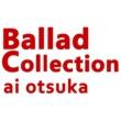 大塚 愛 Ballad Collection