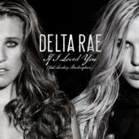 Delta Rae If I Loved You (feat. Lindsey Buckingham)