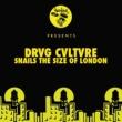 Drvg Cvltvre Snails The Size Of London