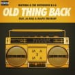 Matoma & The Notorious B.I.G Old Thing Back (feat. Ja Rule and Ralph Tresvant)
