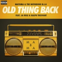 Matoma & The Notorious B.I.G Old Thing Back (feat. Ja Rule and Ralph Tresvant) [Club Edit]