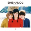 SHISHAMO SHISHAMO 2