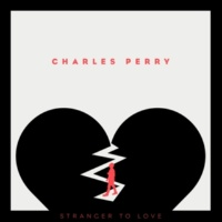 Charles Perry Stranger To Love