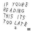 Drake If You're Reading This It's Too Late
