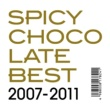 SPICY CHOCOLATE BEST 2007‐2011