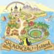 シュノンソー SHUNONCEAU Island