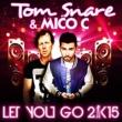 Tom Snare & Mico C Let You Go 2k15 (Laurent H. Remix)