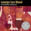 Various Artists ラウンジ・ジャズ・ムード - In the Mood for Lounge Jazz