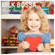 Various Artists MILK BOSSA Love Songs - for Sweet days