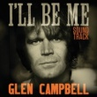 Glen Campbell Glen Campbell: I'll Be Me   Original Motion Picture Soundtrack