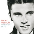 Ricky Nelson Greatest Hits [Remastered 2005]