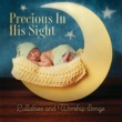 Various Artists Precious In His Sight: Lullabies And Worship Songs