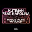 Kutiman Music Is Ruling My World (feat. Karolina) [OPOLOPO Edit]