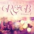 ライ セレブリティ・R&B Vol.1