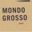MONDO GROSSO MONDO GROSSO best