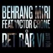 Behrang Miri Det rår vi inte för (feat. Victor Crone)