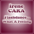 Irene Cara Flashdance... What A Feeling