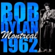Bob Dylan Montreal 1962