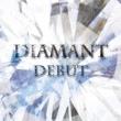 DIAMANT DEBUT