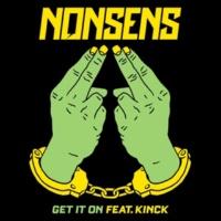 Nonsens/Kinck Get It On (feat.Kinck)