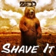 Zedd Shave it