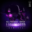 Kill The Nosie & Datsik Lightspeed Remixes EP