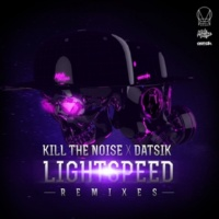 Kill The Noise & Datsik Lightspeed (The M Machine Remix)