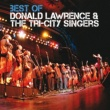 Donald Lawrence & The Tri-City Singers Best Of [Live]