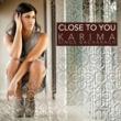 Karima Close To You