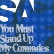 SA You Must Stand Up My Comrades