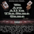 Various Artists WE ARE ALL IN THA SAME GAME