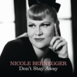 Nicole Bernegger Don't Stay Away