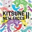 V.A. Kitsune New Faces II