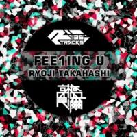 RYOJI TAKAHASHI Fee1ing U (One Drop Edit)